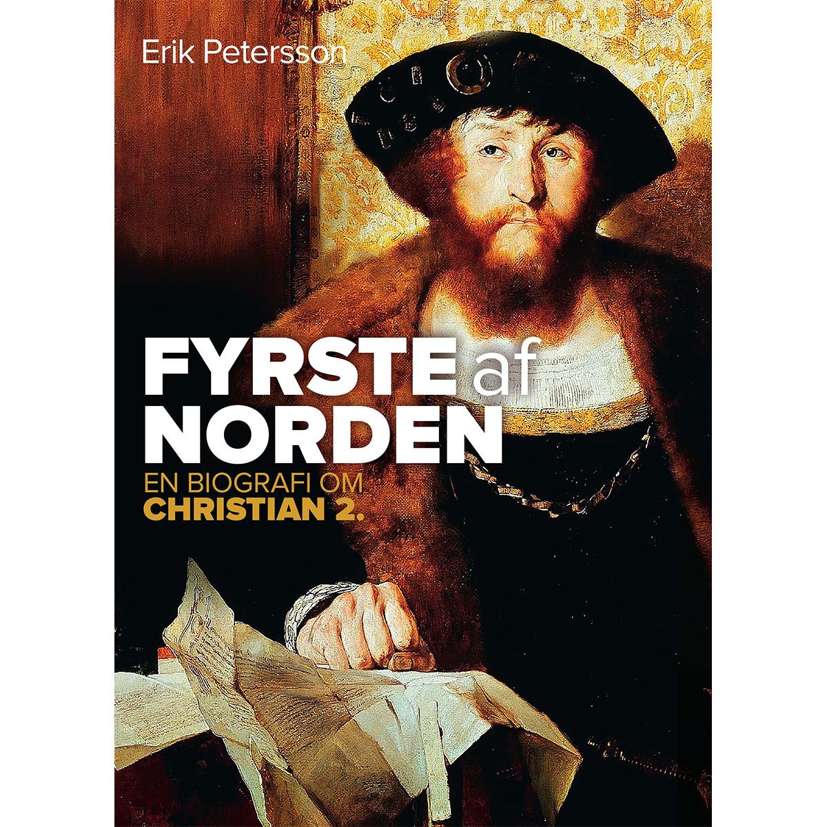 Image of   Fyrste af Norden - En biografi om Christian 2. - Indbundet