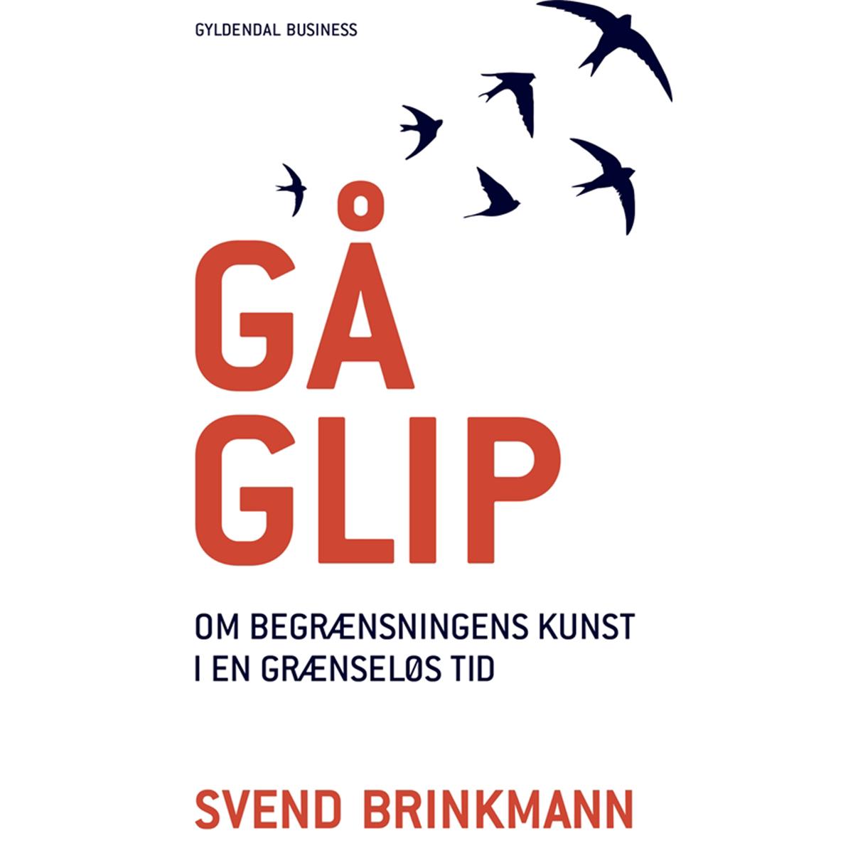 Image of   Gå glip - om begrænsningens kunst i en grænseløs tid - Hæftet