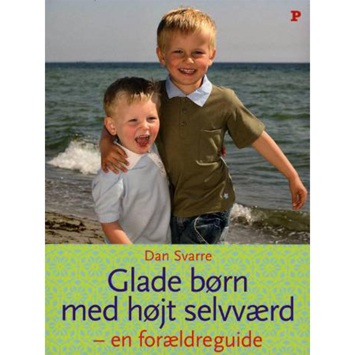 Image of   Glade børn med højt selvværd - en forældreguide - Hæftet