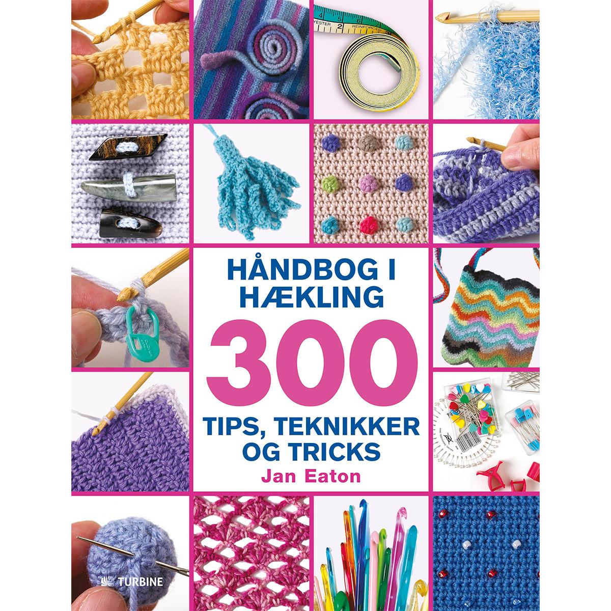 Image of   Håndbog i hækling - 300 tips, teknikker og tricks - Indbundet