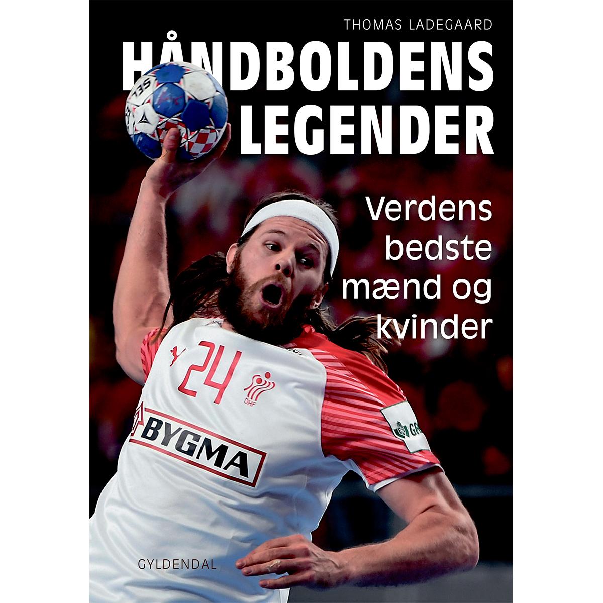 Image of   Håndboldens legender - Verdens bedste mænd og kvinder - Indbundet