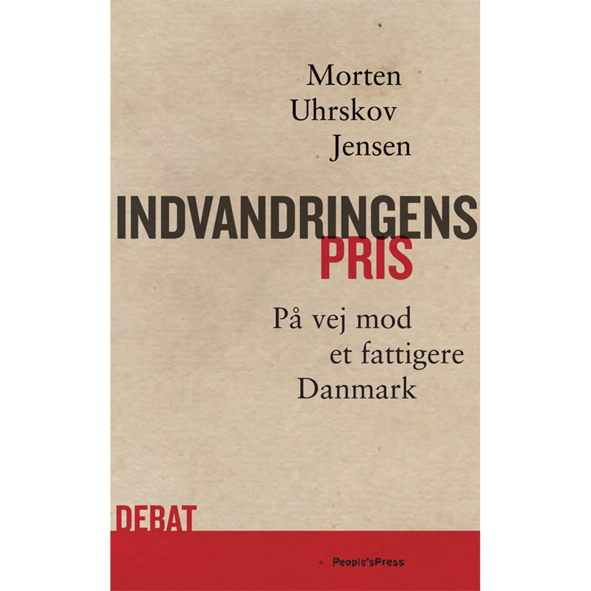Image of   Indvandringens pris - på vej mod et fattigere Danmark - Hæftet