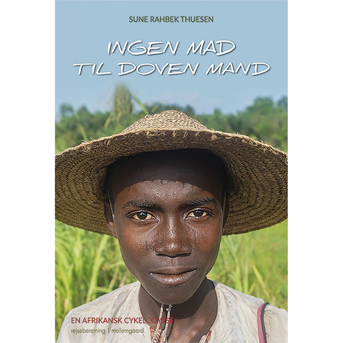 Ingen mad til doven mand - En afrikansk cykelodysse - Hæftet | Bøger