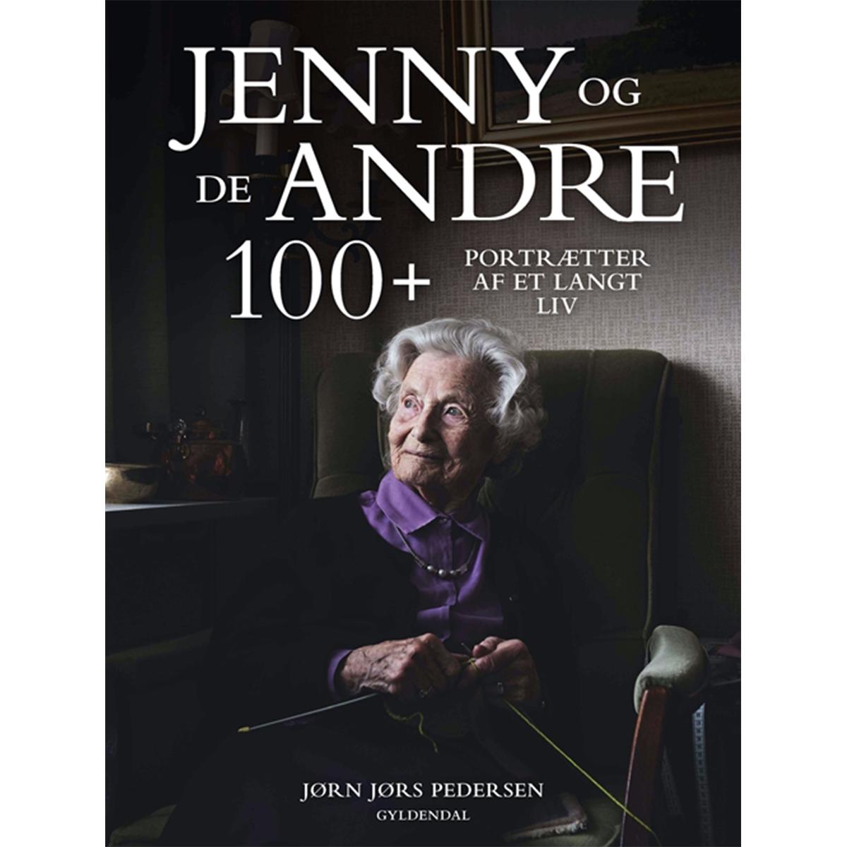 Jenny og de andre 100 plus - portrætter af et langt liv - Indbundet