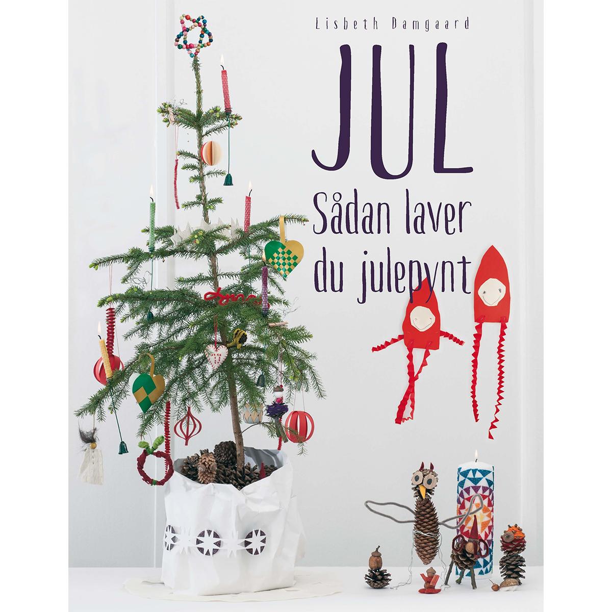 Image of   Jul - sådan laver du julepynt - Hardback