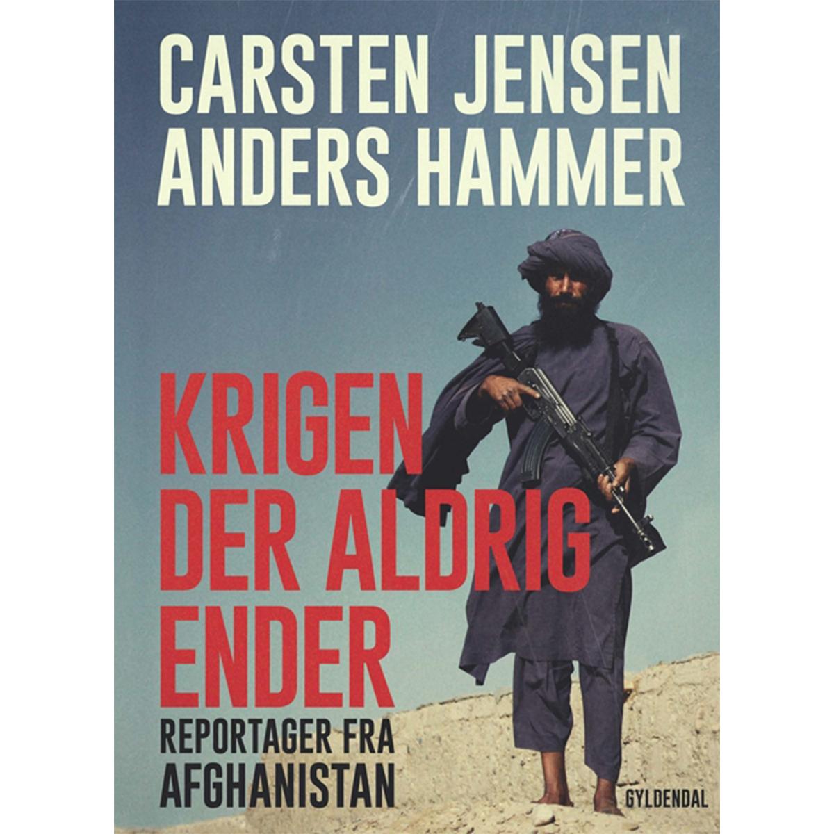Image of   Krigen der aldrig ender - reportager fra Afghanistan - Hæftet