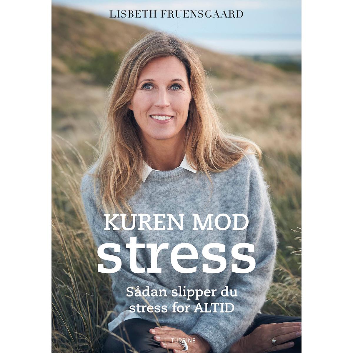 Image of   Kuren mod stress - Sådan slipper du stress for altid - Hæftet