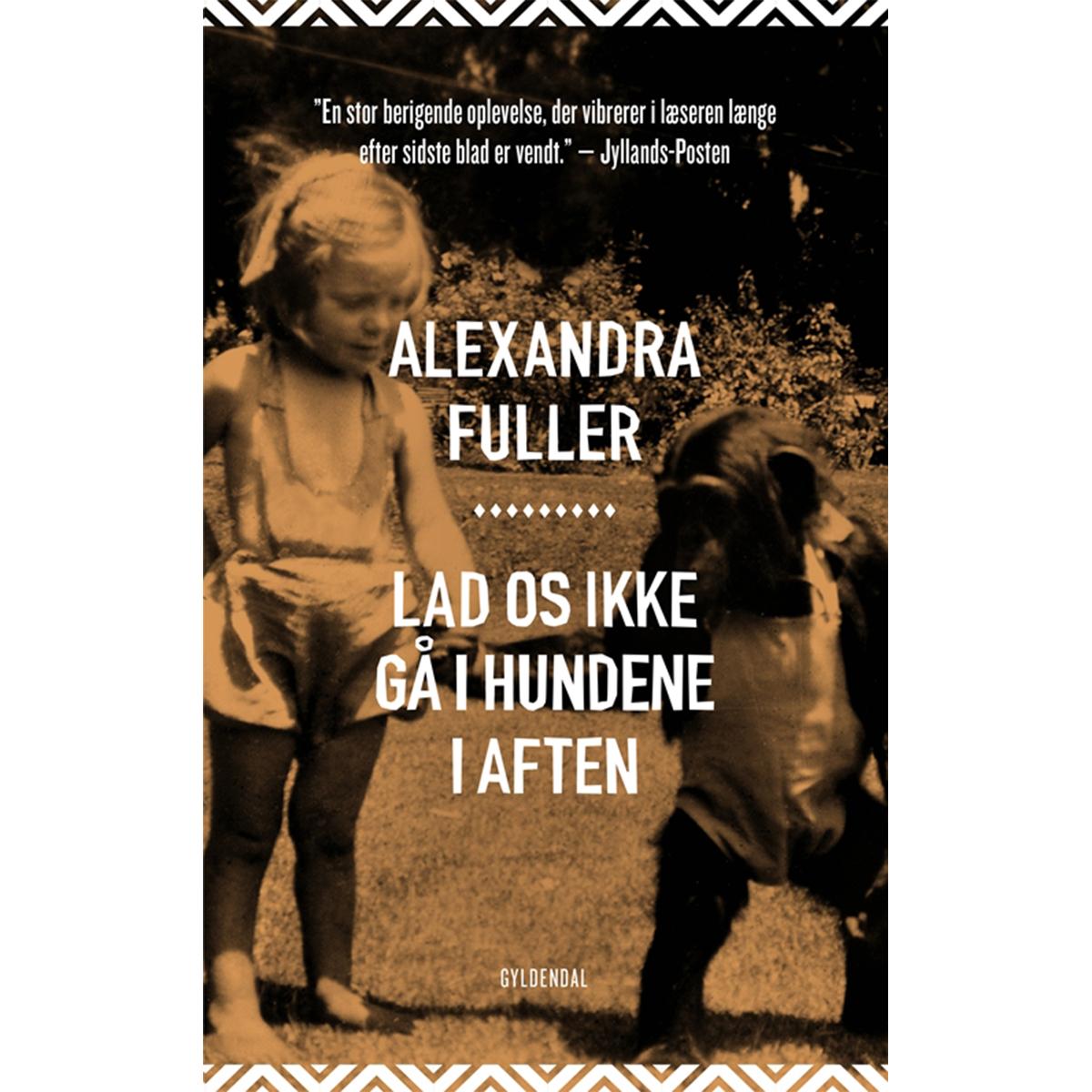 Lad os ikke gå i hundene i aften - en afrikansk barndom - Paperback