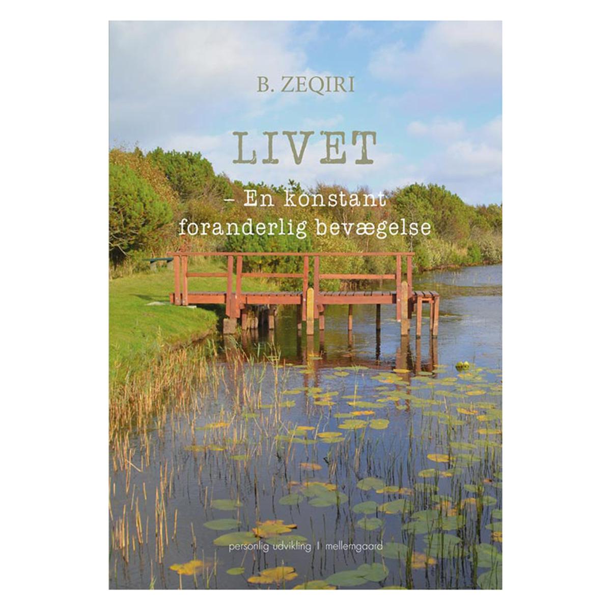 Image of   Livet - En konstant foranderlig bevægelse - Hæftet