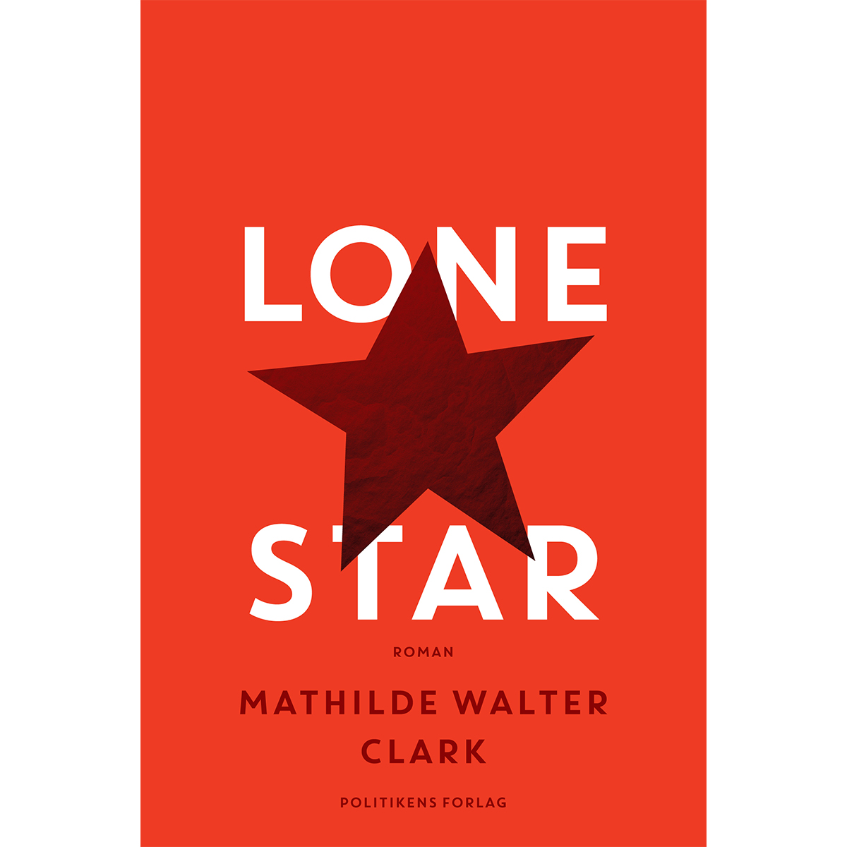 Image of   Lone star - Indbundet