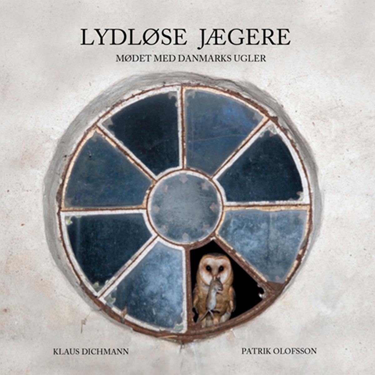 Image of   Lydløse jægere - Mødet med Danmarks ugler - Indbundet