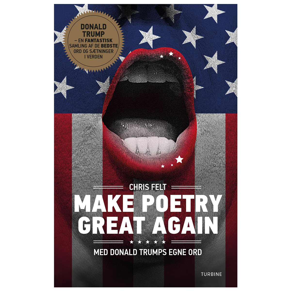 Image of   Make poetry great again - Med Donald Trumps egne ord - Hardback