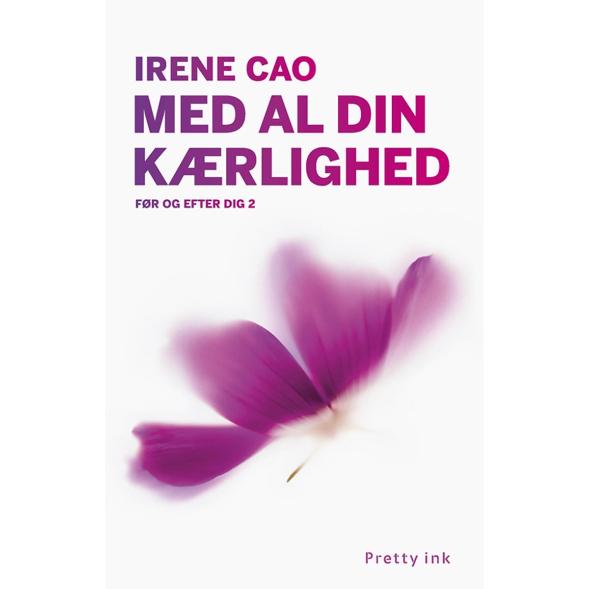 Image of   Med al din kærlighed - Før og efter dig 2 - Hæftet