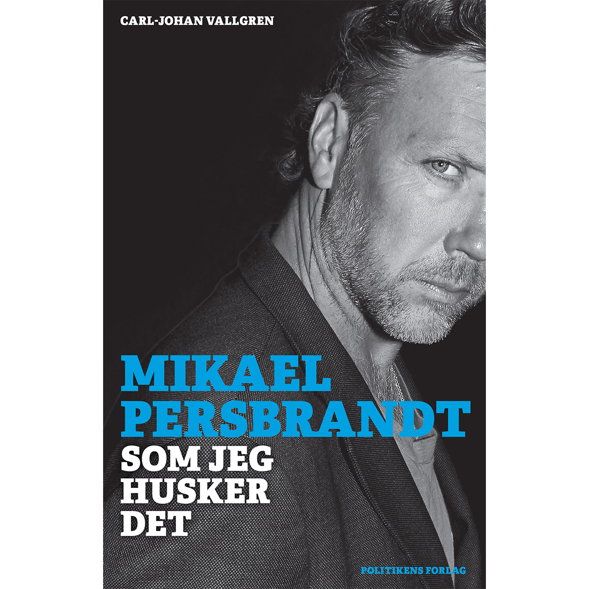 Image of   Mikael Persbrandt - Som jeg husker det - Indbundet