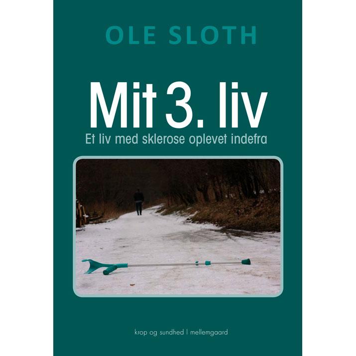 Image of   Mit 3. liv - Et liv med sklerose oplevet indefra - Hæftet
