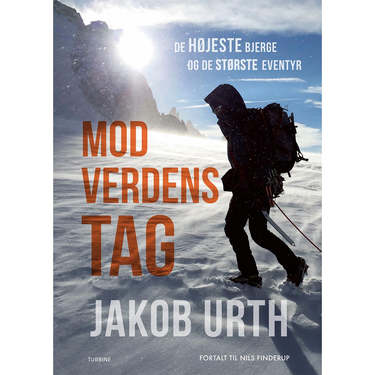 Mod verdens tag - De højeste bjerge og de største eventyr - Hardback