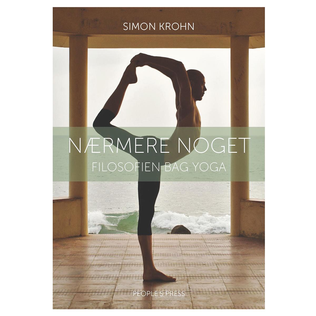 Image of   Nærmere noget - filosofien bag yoga - Hæftet