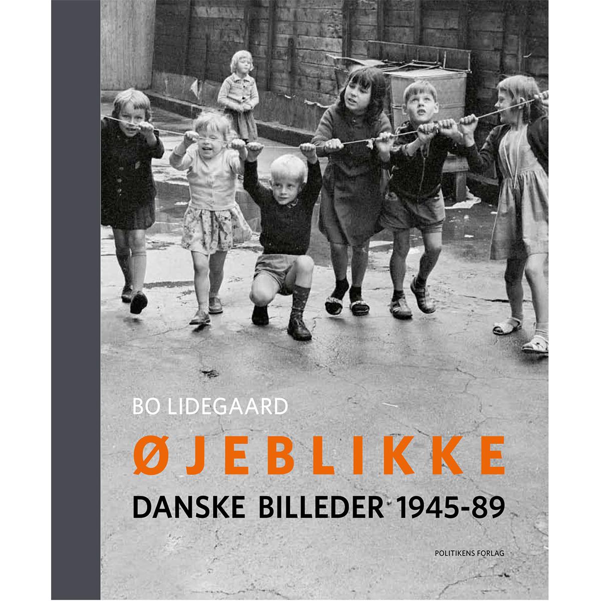 Image of   Øjeblikke - danske billeder 1945-89 - Indbundet