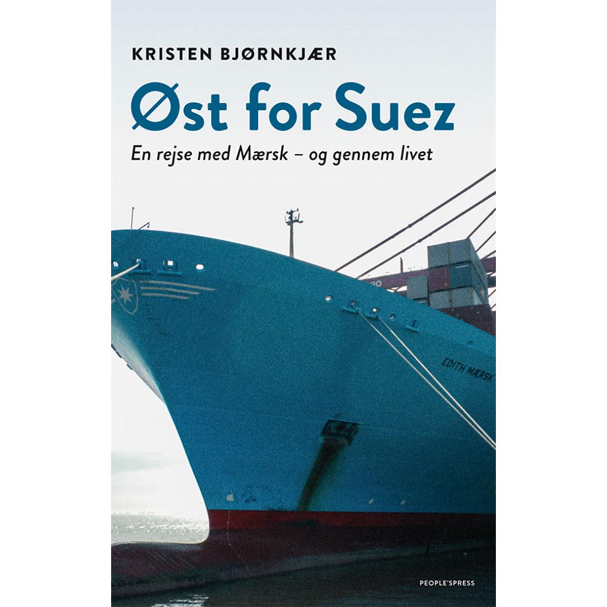 Øst for Suez - en rejse med Mærsk og gennem livet - Hæftet