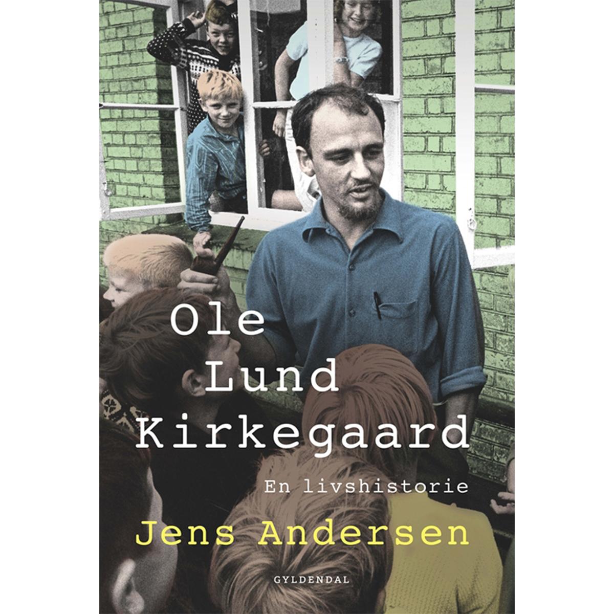 Ole Lund Kirkegaard - en livshistorie - Hardback