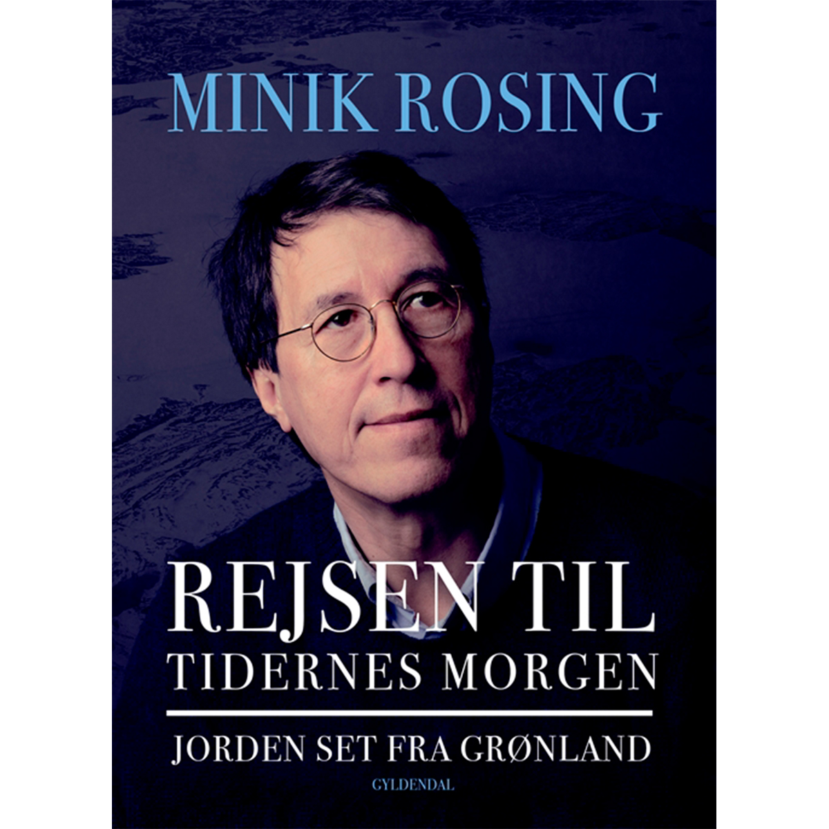 Image of   Rejsen til tidernes morgen - Jorden set fra Grønland - Indbundet
