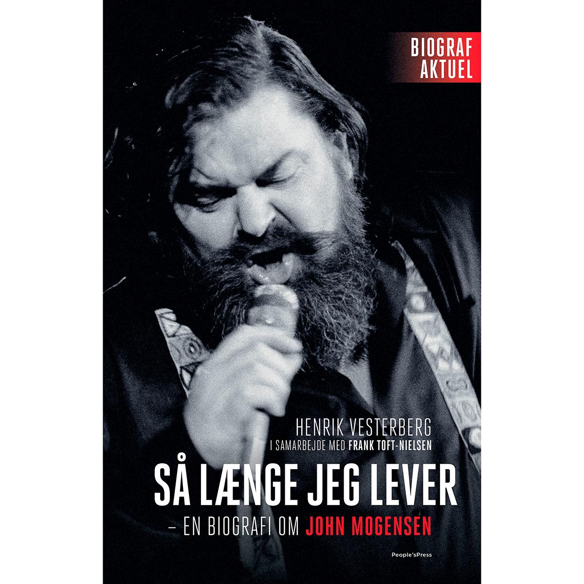 Så længe jeg lever - En biografi om John Mogensen - Hardback