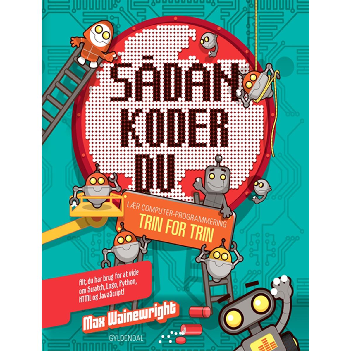 Image of   Sådan koder du - lær computerprogrammering trin for trin - Spiralryg