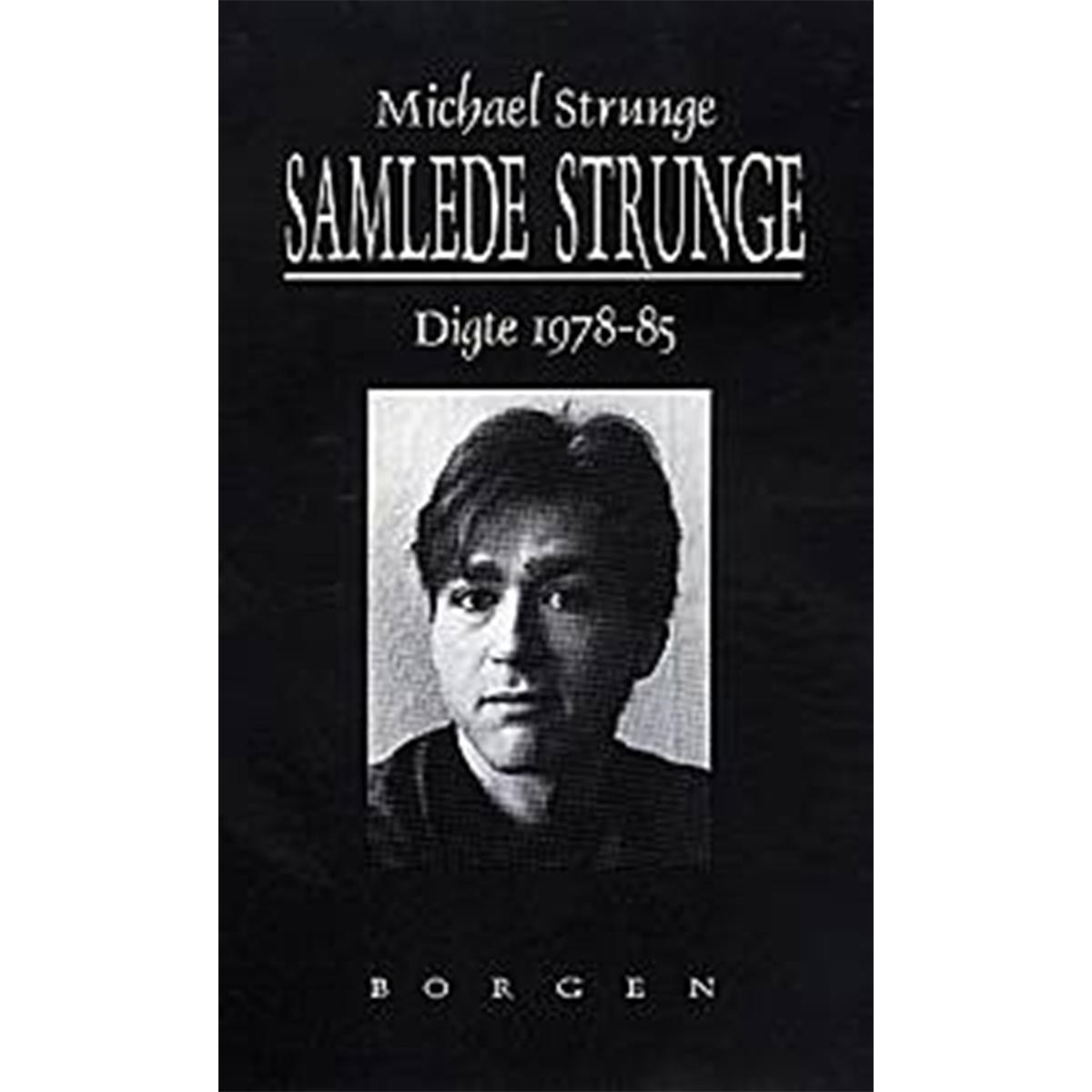 Image of   Samlede Strunge - digte 1978-1985 - Indbundet