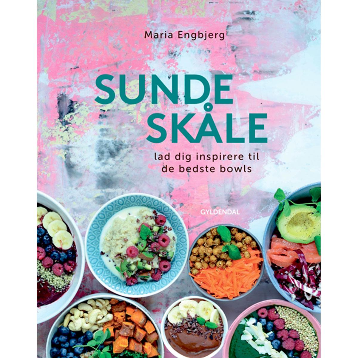 Image of   Sunde skåle - Lad dig inspirere til de bedste bowls - Indbundet