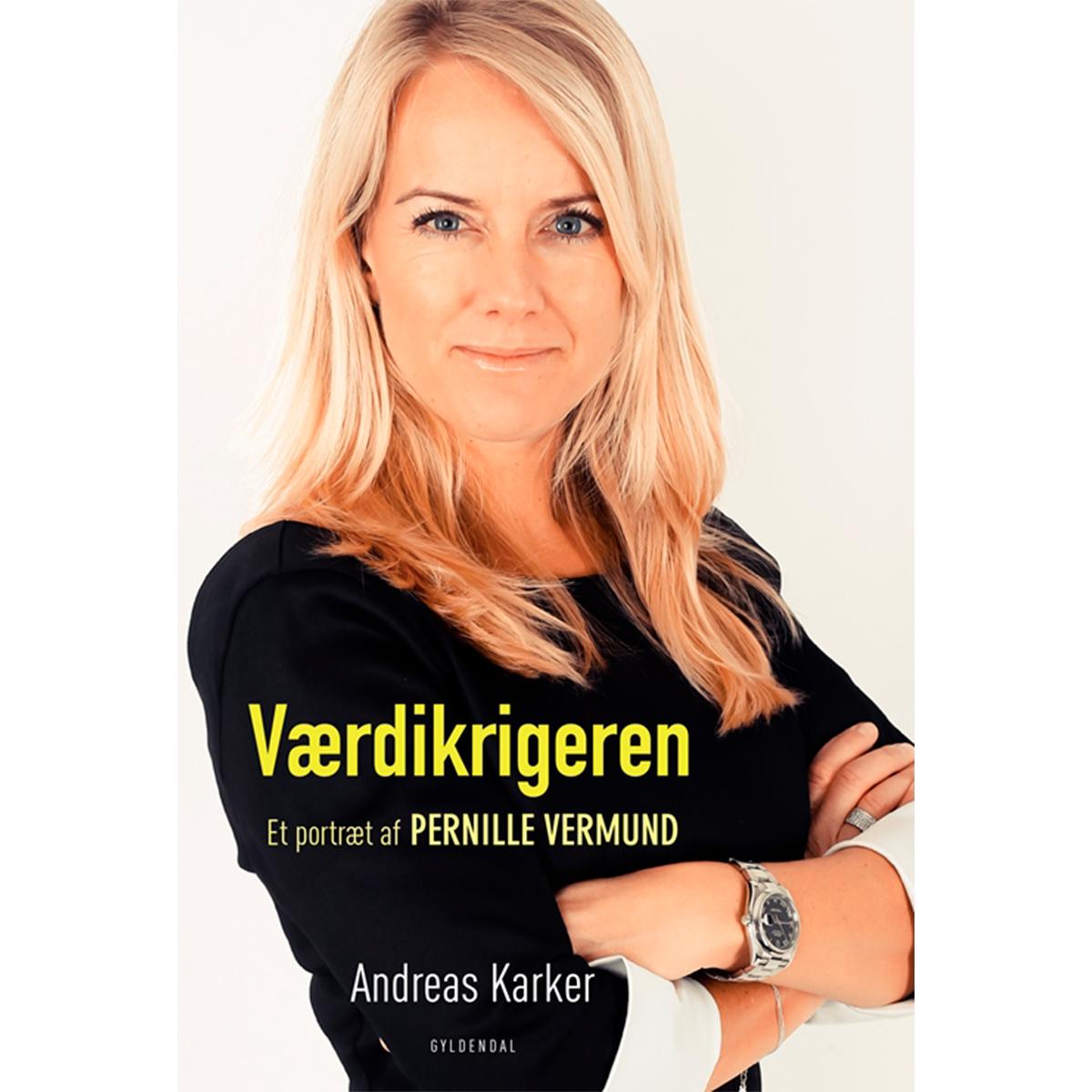 Værdikrigeren - Et portræt af Pernille Vermund - Hæftet