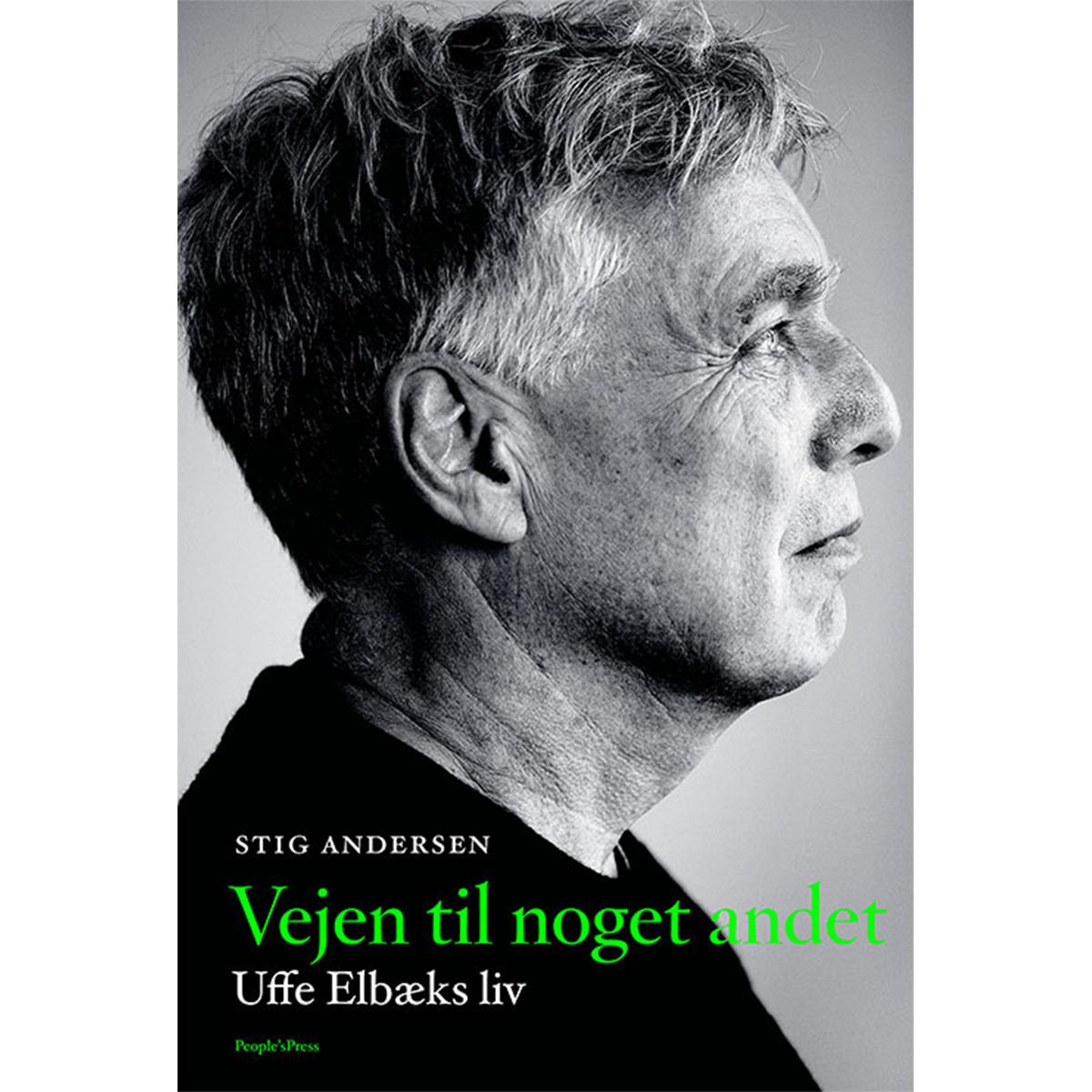Vejen til noget andet - Uffe Elbæks liv - Indbundet