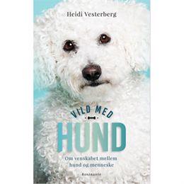 Billede af Vild med hund - om venskabet mellem hund og menneske - Hæftet