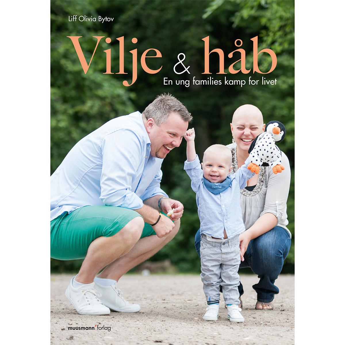 Vilje og håb - En ung families kamp for livet - Paperback
