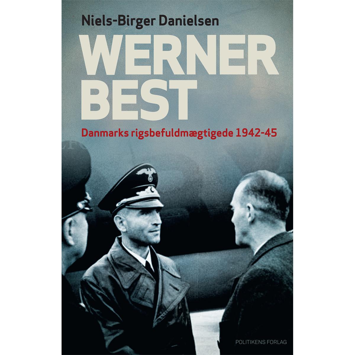 Image of   Werner Best - Danmarks rigsbefuldmægtigede 1942-45 - Indbundet