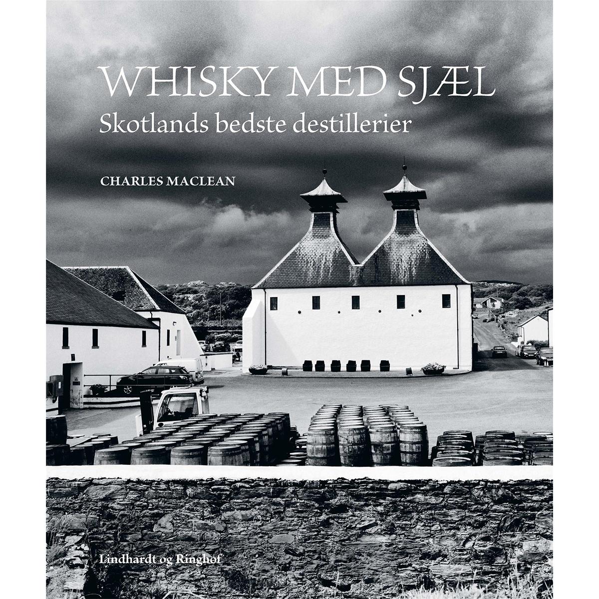 Image of   Whisky med sjæl - Skotlands bedste destillerier - Indbundet
